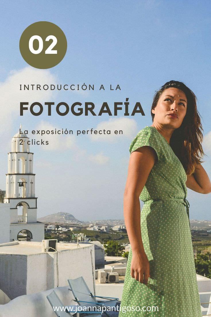 Introducción a la Fotografía - La exposición perfecta en 2 clicks